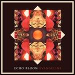 Echo Bloom Evangeline
