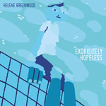 Helene Greenwood 'Exquisitely Hopeless' album artwork