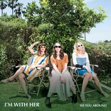 I'm With Her 'See You Around' album cover