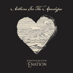 Jonathan Jackson + Enation 'Anthems For The Apocalypse' album artwork by Richard Lee Jackson