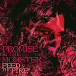 Promise And The Monster 'Feed The Fire' album cover