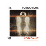 The Monochrome Set 'Cosmonaut' album cover