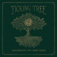 Ticking Tree's album 'Underneath The Fairy Teeth'