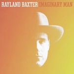Rayland Baxter 'Imaginary Man' album cover