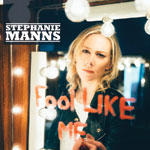 Stephanie Manns 'Fool Liike Me' cover